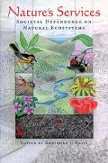 Nature's Services Societal Dependence on Natural Ecosystems