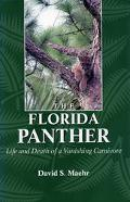Florida Panther Life and Death of a Vanishing Carnivore