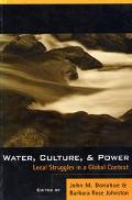 Water, Culture, and Power Local Struggles in a Global Context