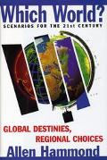 Which World Scenarios for the 21st Century  Global Destinies, Regional Choices