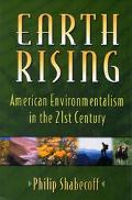 Earth Rising American Environmentalism in the 21st Century