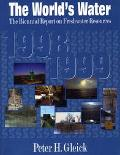 World's Water 1998-1999 The Biennial Report on Freshwater Resources