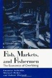 Fish, Markets, and Fishermen: The Economics Of Overfishing