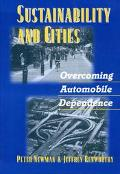 Sustainability and Cities Overcoming Automobile Dependence