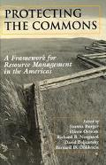 Protecting the Commons A Framework for Resource Management in the Americas