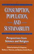 Consumption, Population, and Sustainability Perspectives from Science and Religion