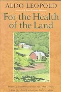For the Health of the Land Previously Unpublished Essays and Other Writings
