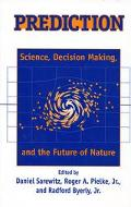 Prediction Science, Decision Making, and the Future of Nature