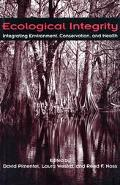 Ecological Integrity Integrating Environment, Conservation, & Health