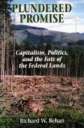 Plundered Promise Capitalism, Politics, and the Fate of the Federal Lands