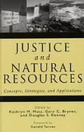 Justice and Natural Resources Concepts, Strategies, and Applications
