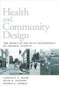 Health and Community Design The Impact of the Built Environment on Physical Activity