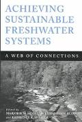 Achieving Sustainable Freshwater Systems A Web of Connections