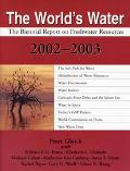 World's Water 2002-2003 The Biennial Report on Freshwater Resources