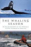 Whaling Season An Inside Account of the Struggle to Stop Commercial Whaling