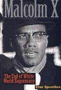 End of White World Supremacy 4 Speeches by Malcolm X