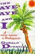 Aye-Aye and I - Gerald Malcolm Durrell - Hardcover - 1st U.S. ed