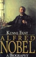 Alfred Nobel - Kenne Kant - Hardcover - 1st English-language ed