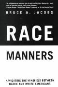 Race Manners Navigating the Minefield Between Black and White Americans