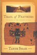 Trail of Feathers In Search of the Birdmen of Peru