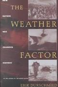 Weather Factor How Nature Has Changed History