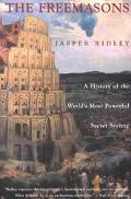 Freemasons A History of the World's Most Powerful Secret Society
