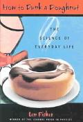 How to Dunk a Doughnut The Science in Everyday Life