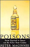 Poisons From Hemlock To Botox To The Killer Bean Of Calabar
