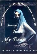 Strange Times, My Dear The PEN Anthology of Contemporary Iranian Literature
