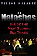 Natashas Inside the New Global Sex Trade