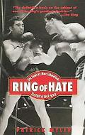 Ring of Hate Joe Louis Vs. Max Schmeling The Fight of the Century