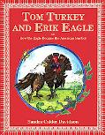 Tom Turkey and Erik Eagle: Or How the Eagle Became the American Symbol