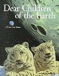 Dear Children of the Earth A Letter from Home