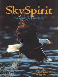 Sky Spirit: The American Bald Eagle
