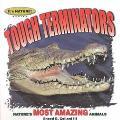 Tough Terminators 12 Of Nature's Most Amazing Animals