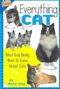 Everything Cat What Kids Really Want to Know About Cats