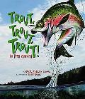 Trout, Trout, Trout! (A Fish Chant)