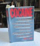 Cocaine: An In-Depth Look at the Facts, Science, History and Future of the World's Most Addi...