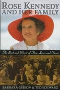 Rose Kennedy and Her Family: The Best and Worst of Their Lives and Times - Barbara Gibson - ...