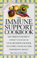 The Immune Support Cookbook: Easy, Delicious Recipes to Support Your Health if You're HIV Po...