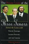 Private Lives of the Three Tenors Behind the Scenes With Placido Domingo, Luciano Pavarotti ...