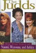 The Judds: The True Story of Naomi, Wynonna and Ashley - George Mair - Hardcover