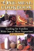 One Meal Cookbook : Cooking for Families with One or More Vegetarians