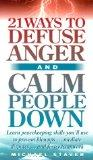 21 Ways to Defuse Anger and Calm People Down