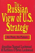 Russian View of U. S. Strategy: Its past - Its Future