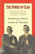 Power of Clan: The Influence of Human Relationships on Heart Disease - Stewart G. Wolf - Har...