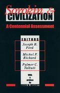 Sorokin & Civilization A Centennial Assessment