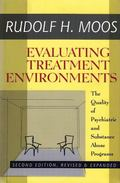 Evaluating Treatment Environments The Quality of Psychiatric and Substance Abuse Programs