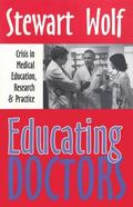 Educating Doctors Crisis in Medical Education, Research & Practice
