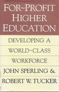 For-Profit Higher Education: Developing a World-Class Adult Workforce